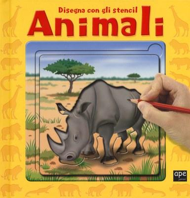 Animali. Disegna con gli stencil. Ediz. illustrata