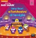 Baby Shark e l'orchestra di famiglia
