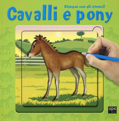 Cavalli e pony. Disegna con gli stencil. Ediz. illustrata