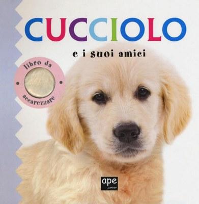 Cucciolo e i suoi amici - Libro da accarezzare