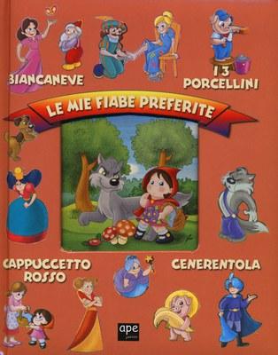 Le mie fiabe preferite: Biancaneve-I 3 porcellini-Cappuccetto rosso-Cenerentola. Ediz. illustrata