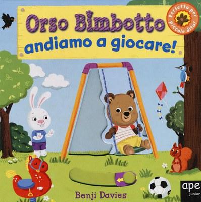 Orso Bimbotto andiamo a giocare! Ediz. illustrata